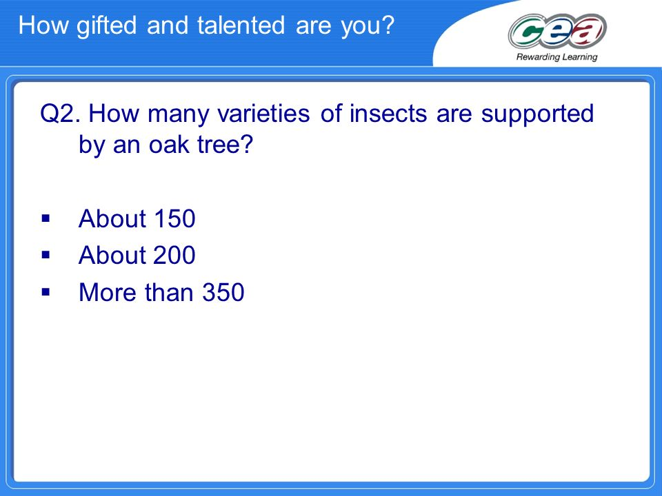 How gifted and talented are you? Q3. What type of tree is known as the graveyard tree? Oak Yew Ash