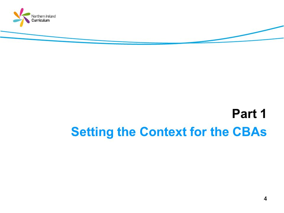 Part 1 Setting the Context for the CBAs 4