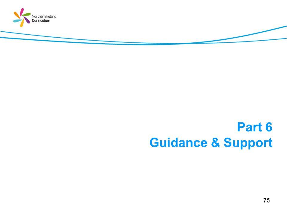 Part 6 Guidance & Support 75