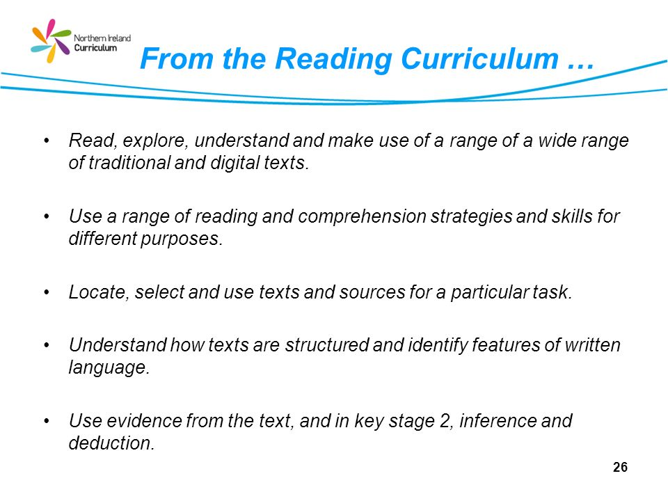 From the Reading Curriculum … Read, explore, understand and make use of a range of a wide range of traditional and digital texts.