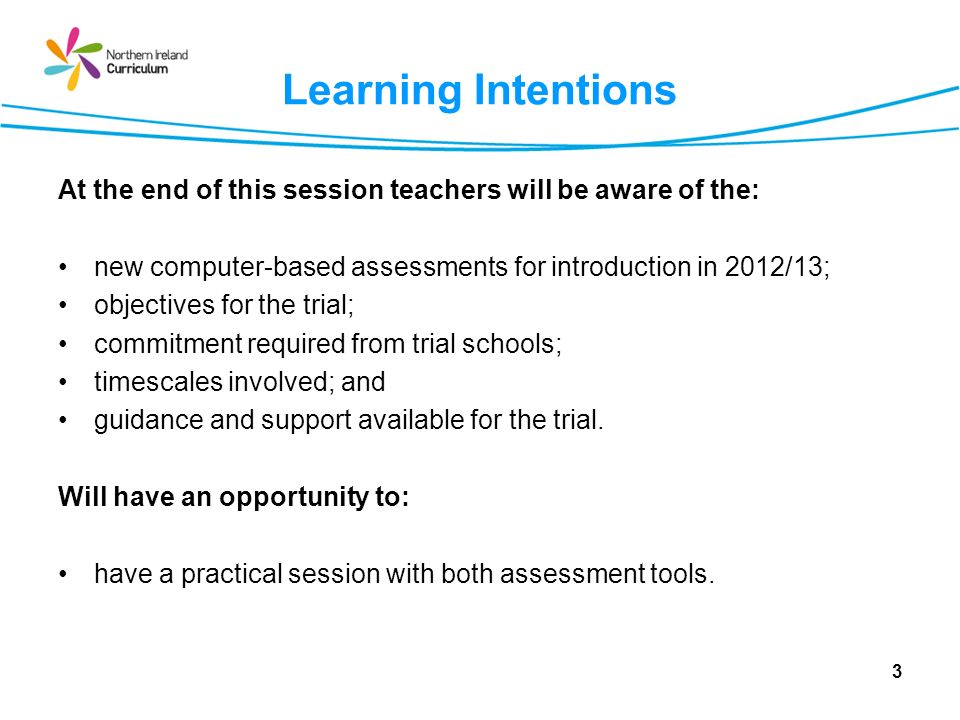 Legislative Context Pupils shall be assessed in the autumn term, using such computer- based assessment method [for literacy and numeracy] as the Department may specify … The Education (Assessment Arrangements) (Foundation to Key Stage 3) Order (Northern Ireland) 2007 SR 2007 No.