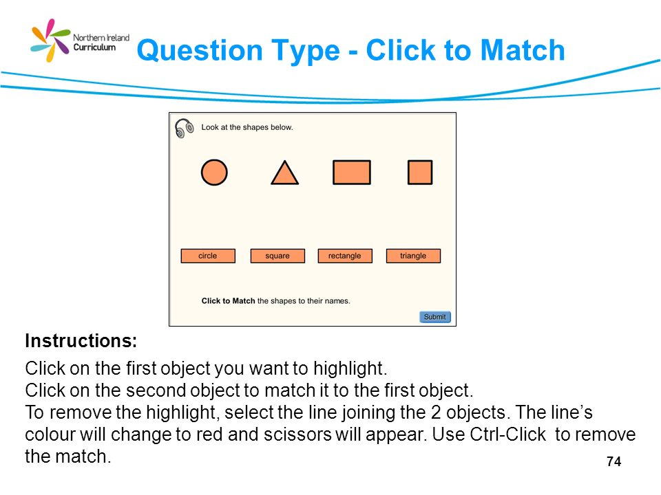 Question Type - Click to Match Instructions: Click on the first object you want to highlight.