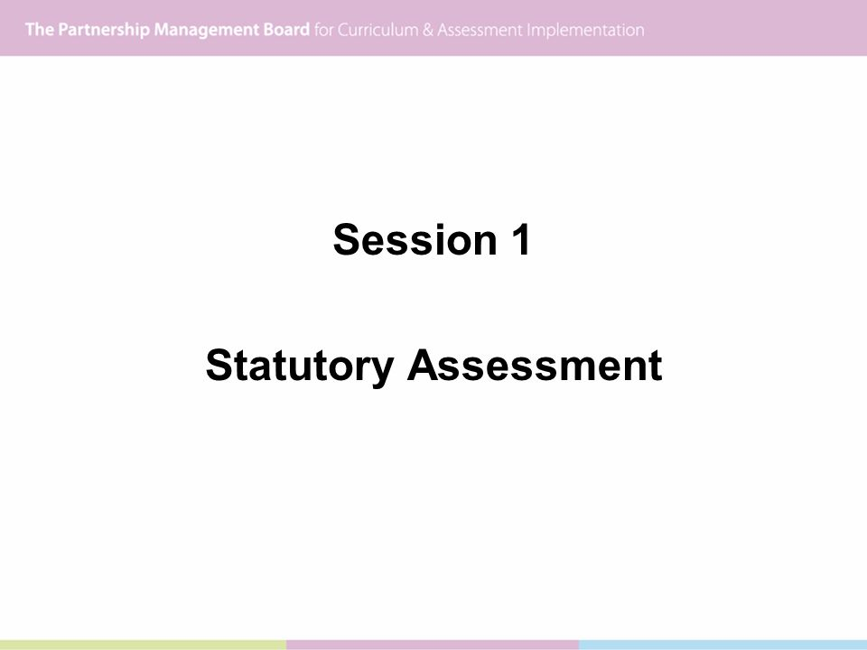 Session 1 Statutory Assessment