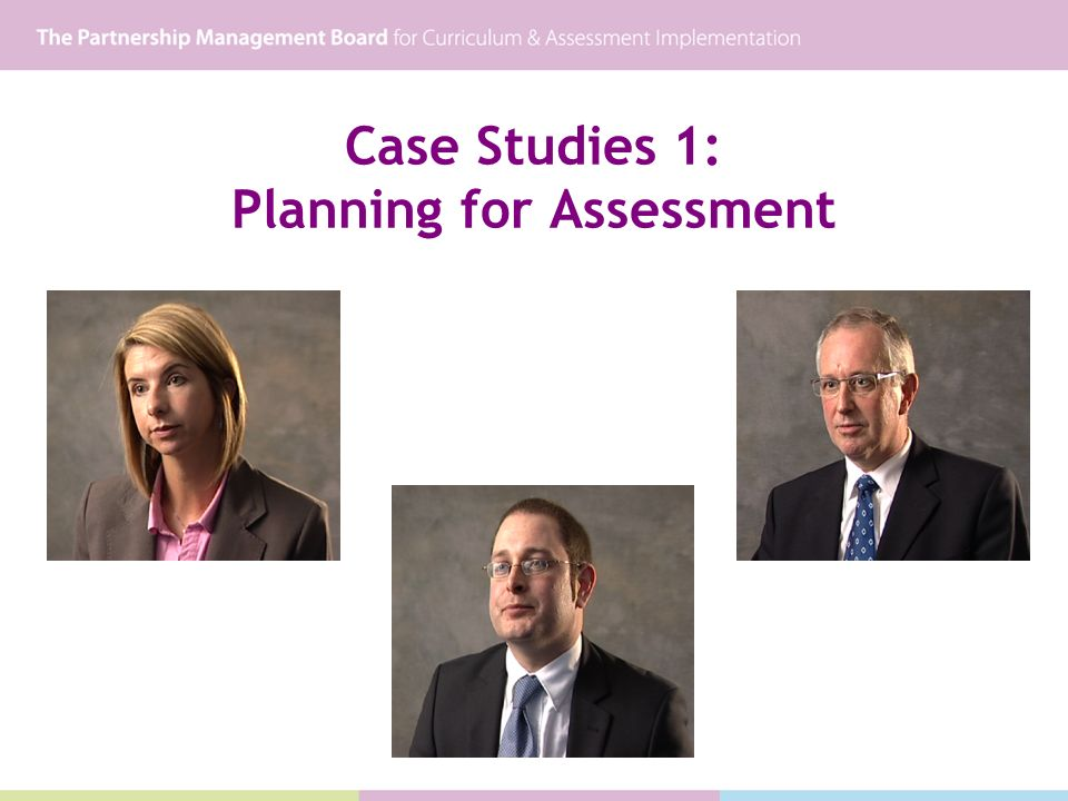 Case Studies 1: Planning for Assessment