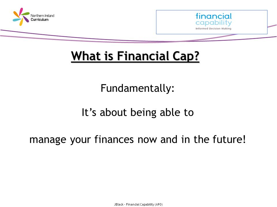 JBlack - Financial Capability (APO) What is Financial Cap.