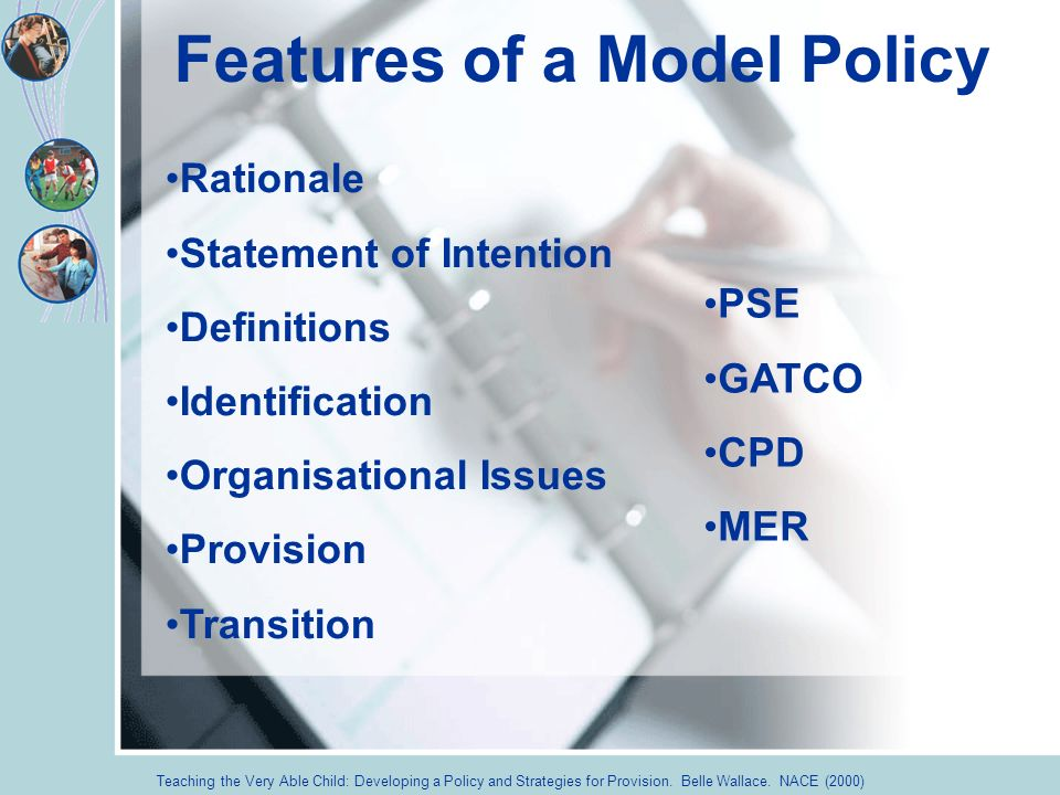 Features of a Model Policy Teaching the Very Able Child: Developing a Policy and Strategies for Provision.