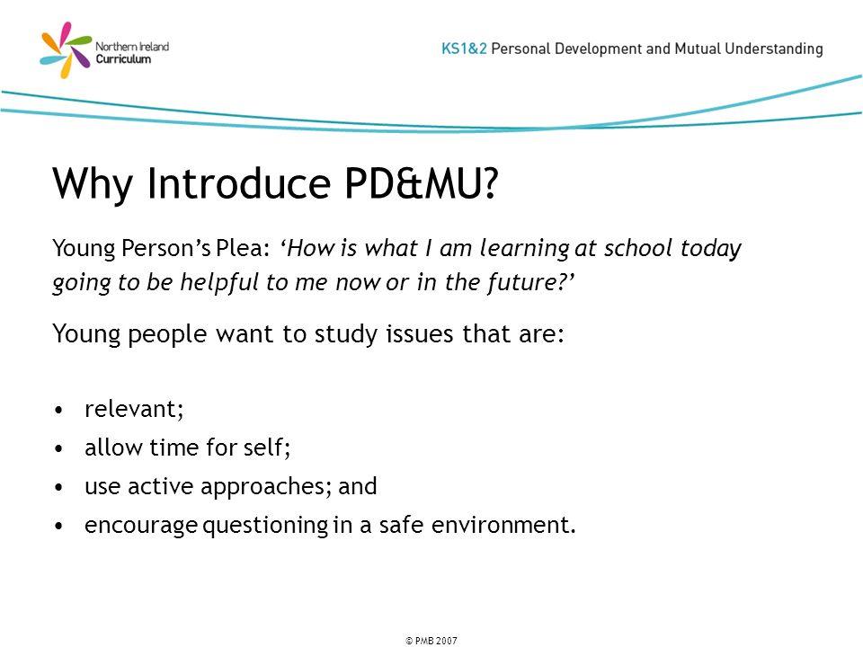 © PMB 2007 Skills & CapabilitiesKnowledge & Understanding Attitudes & Dispositions