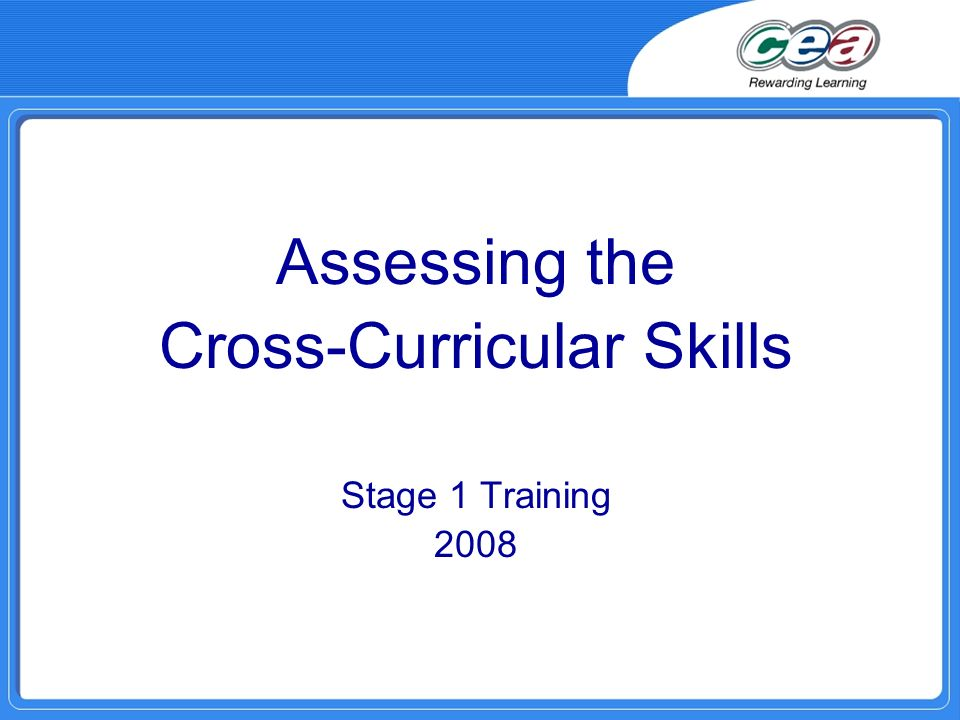 The Education (Assessment Arrangements) (Foundation to Key Stage 3) Order (Northern Ireland) 2007 Article 5 2) The cross-curricular skills of pupils in Key Stages 1, 2 and 3 shall be assessed by the end of the school year with reference to levels of progression, specified by an order made by the Department under Article 8(3) of the 2006 Order.