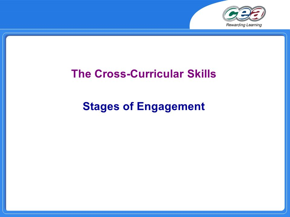 The Cross-Curricular Skills Stages of Engagement