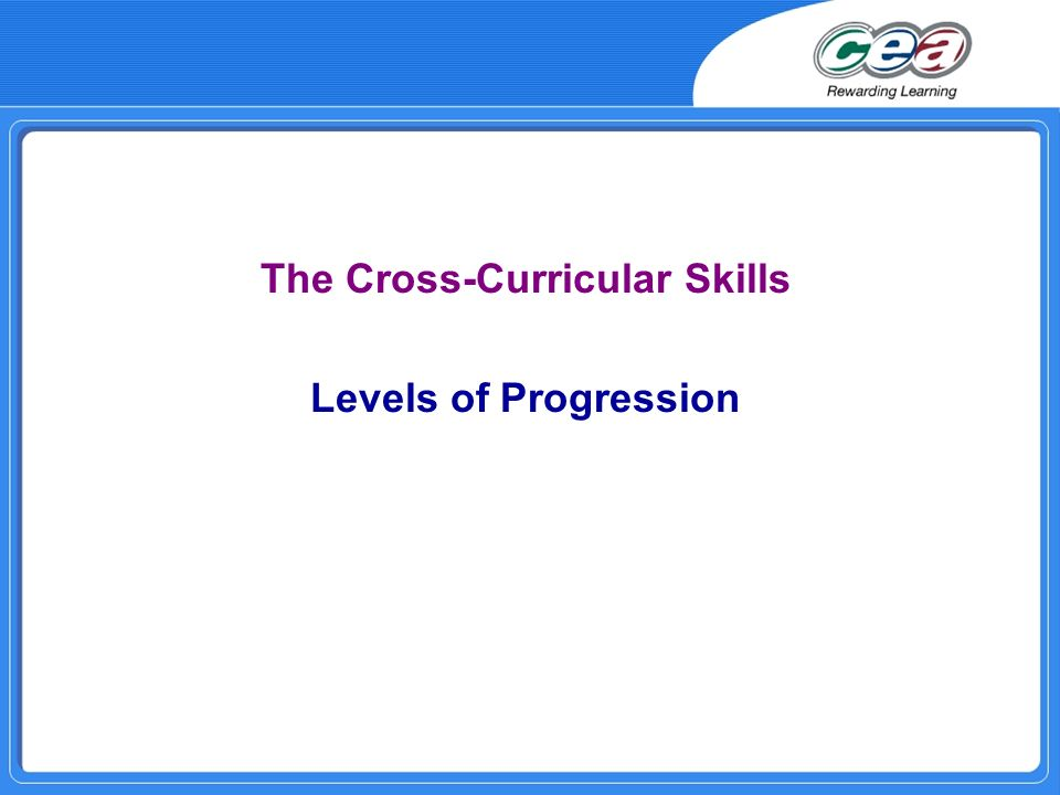 The Cross-Curricular Skills Levels of Progression