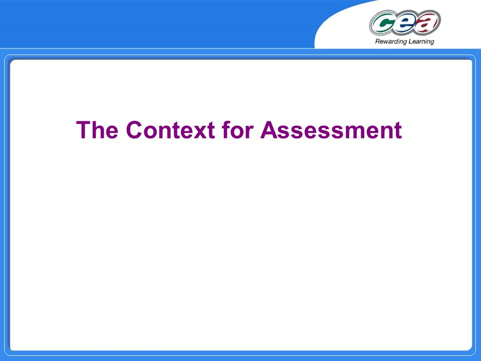 The Context for Assessment