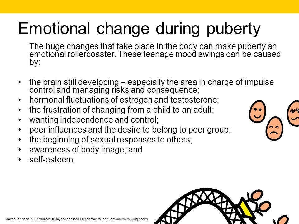 Emotional change during puberty The huge changes that take place in the body can make puberty an emotional rollercoaster.