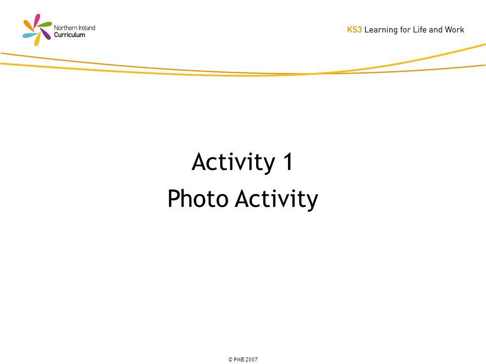© PMB 2007 Activity 1 Photo Activity