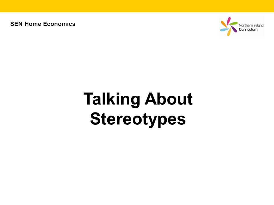 Talking About Stereotypes SEN Home Economics