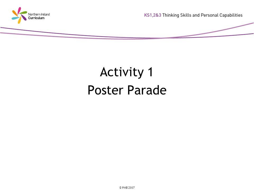 © PMB 2007 Activity 1 Poster Parade