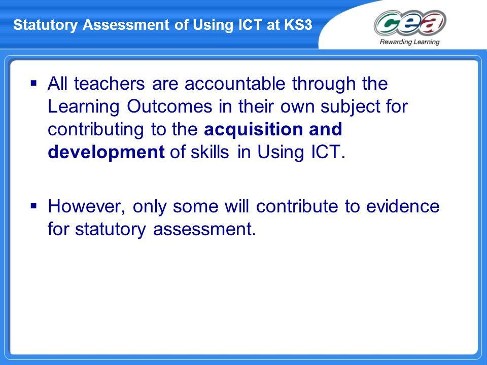 All teachers are accountable through the Learning Outcomes in their own subject for contributing to the acquisition and development of skills in Using
