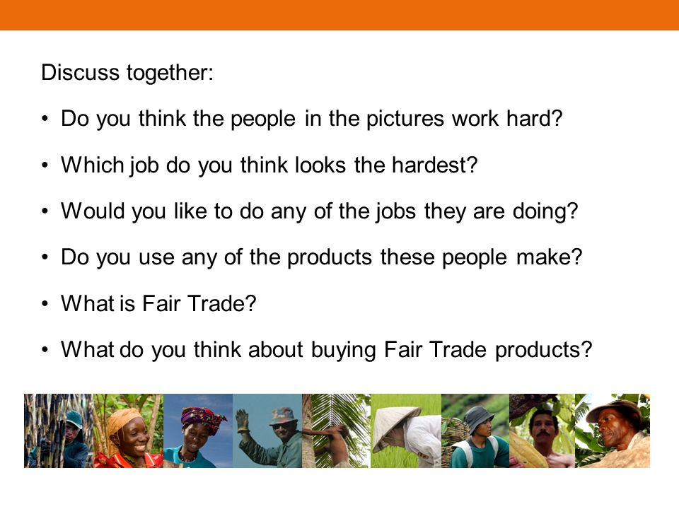 Discuss together: Do you think the people in the pictures work hard.