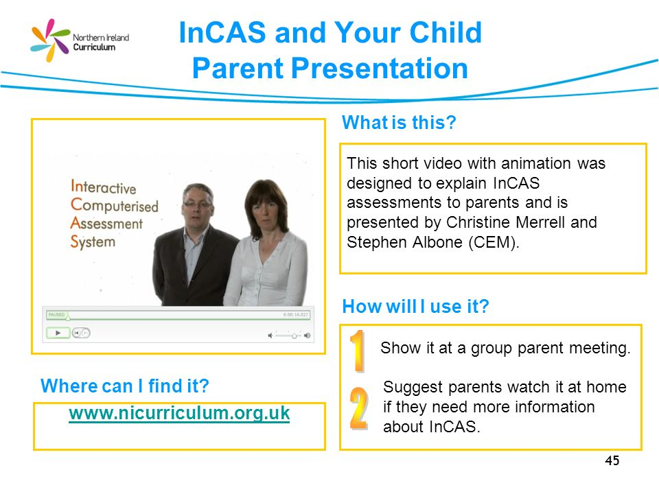45 InCAS and Your Child Parent Presentation Where can I find it.
