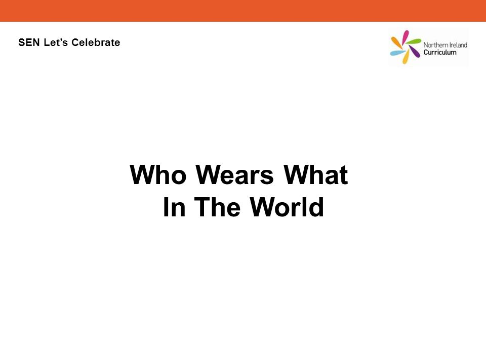 SEN Lets Celebrate Who Wears What In The World