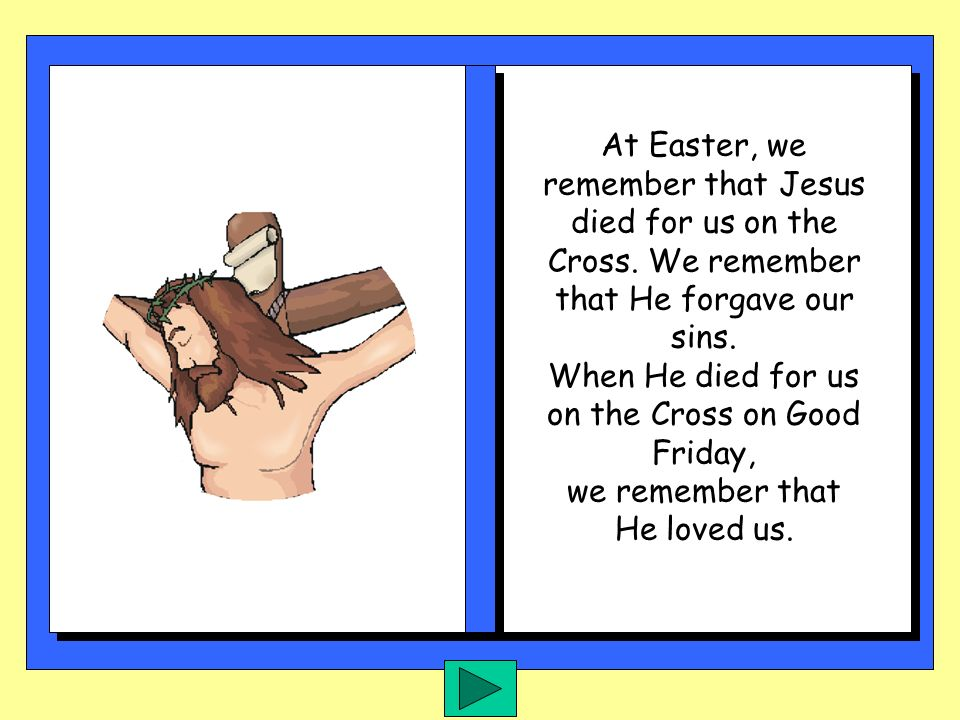 Jesus came to this earth for us. He helped the sick and the poor. He wanted to make us good. He wanted to make us kind and to care for each other. We