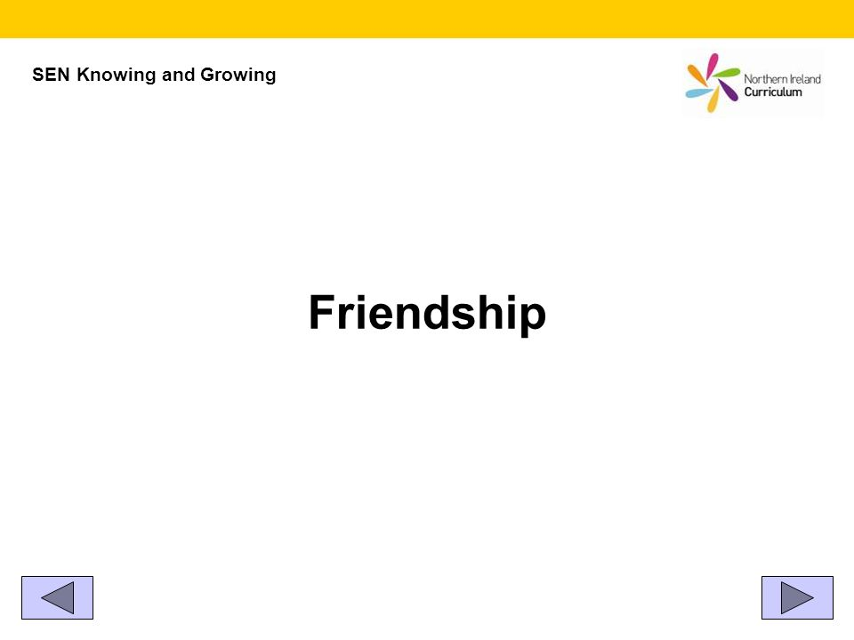 Friendship SEN Knowing and Growing