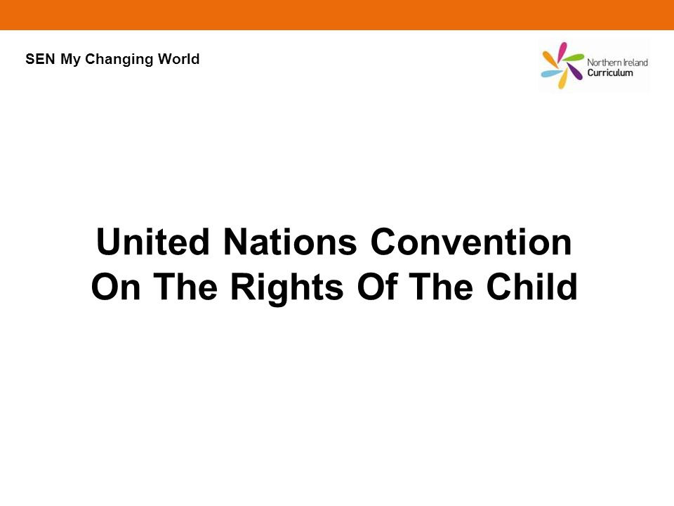United Nations Convention On The Rights Of The Child SEN My Changing World