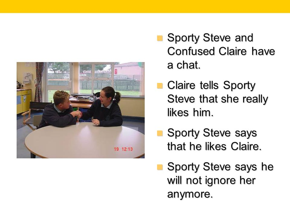 Sporty Steve and Confused Claire have a chat. Sporty Steve and Confused Claire have a chat.