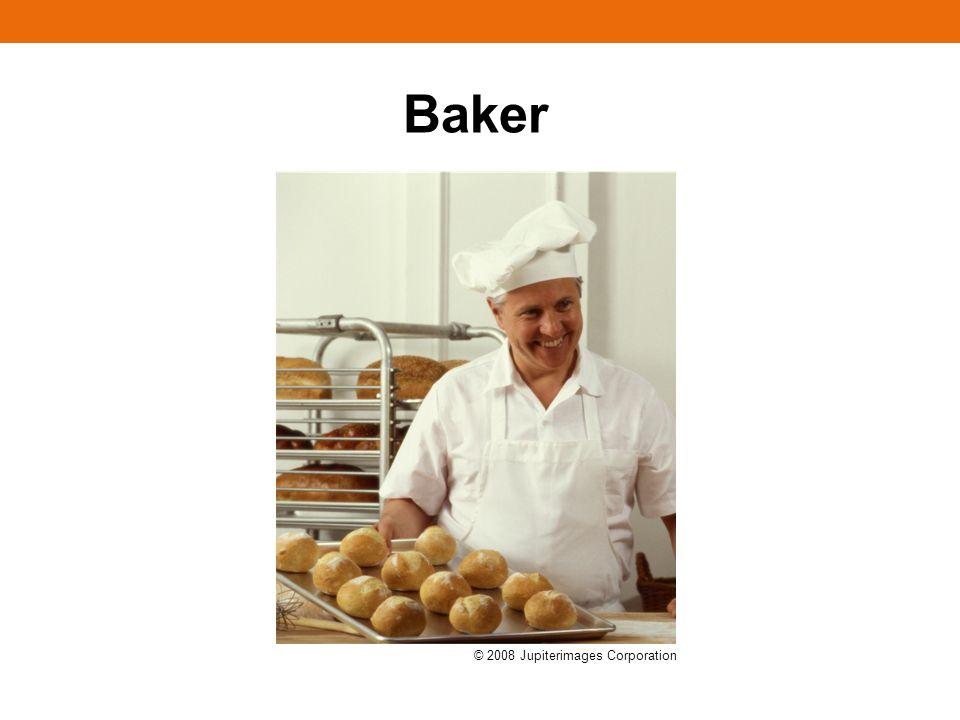 Baker © 2008 Jupiterimages Corporation