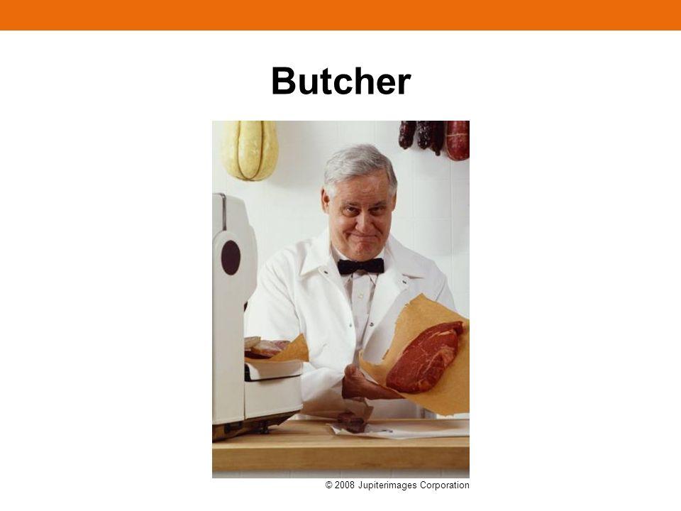Butcher © 2008 Jupiterimages Corporation