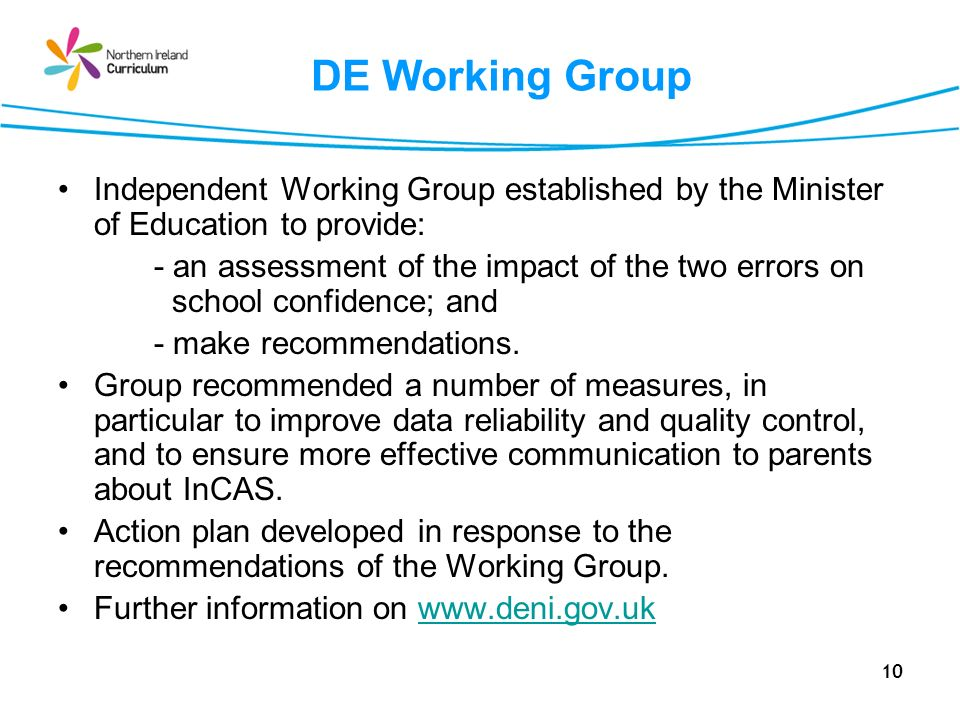 10 DE Working Group Independent Working Group established by the Minister of Education to provide: - an assessment of the impact of the two errors on