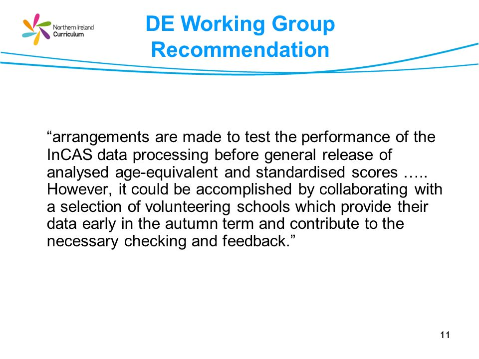 11 DE Working Group Recommendation arrangements are made to test the performance of the InCAS data processing before general release of analysed age-e