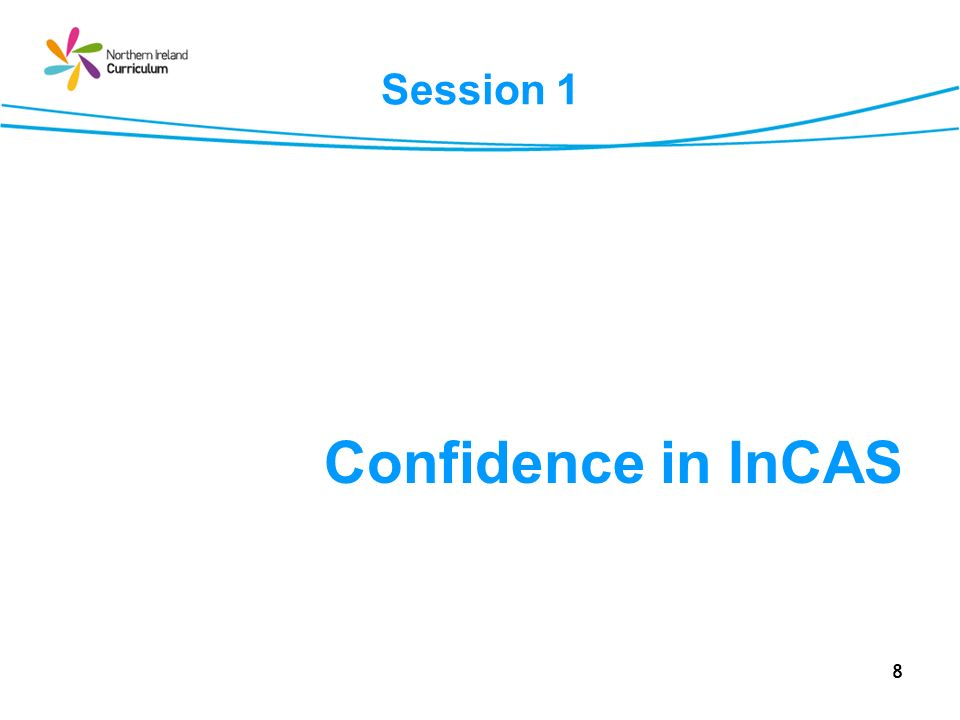 8 Session 1 Confidence in InCAS
