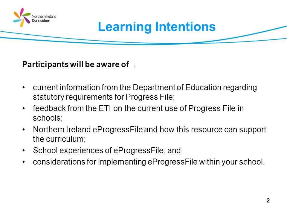 3 Overview of the Day 9.45 amCurrent Statutory requirements of Progress File ETI-Current use of Progress File in schools Introduction to e-Progress File 10.30 am 11.00 am Comfort Break School experiences 12.30 pmLunch 1.30 pm 3.00 pm Managerial considerations for effective use of Progress File Plenary