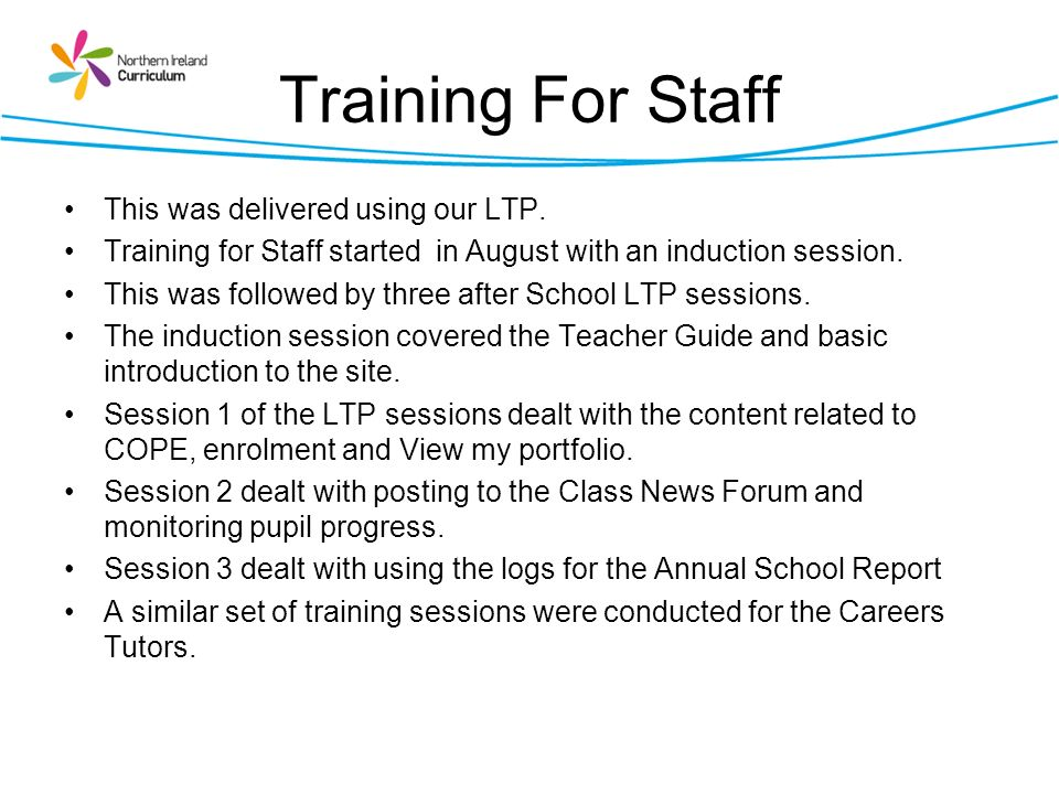 Training For Staff This was delivered using our LTP. Training for Staff started in August with an induction session. This was followed by three after