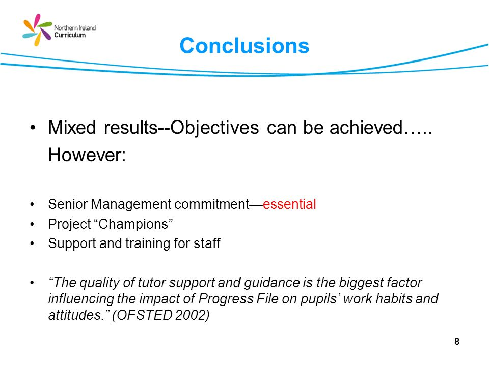 Effective use of Progress File PUPILS: Reflect on, and record their achievements; Set targets for progression and achievement in their learning and to inform their career decision making; Review their target setting process at the twice- yearly pupil appraisal interviews; and Report a strong sense of ownership of the process.