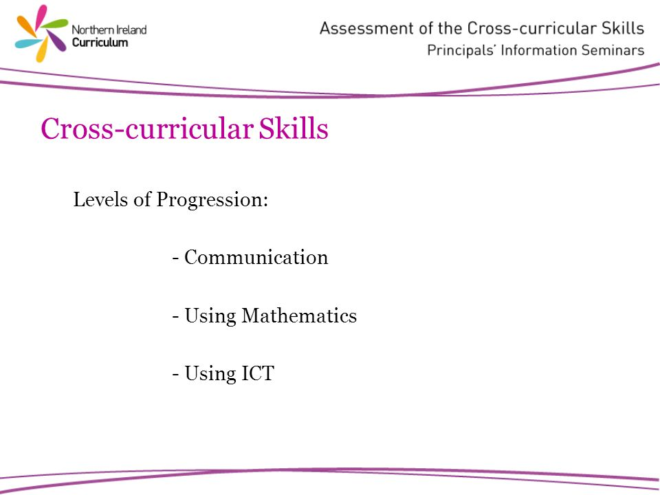 Cross-curricular Skills Levels of Progression: - Communication - Using Mathematics - Using ICT