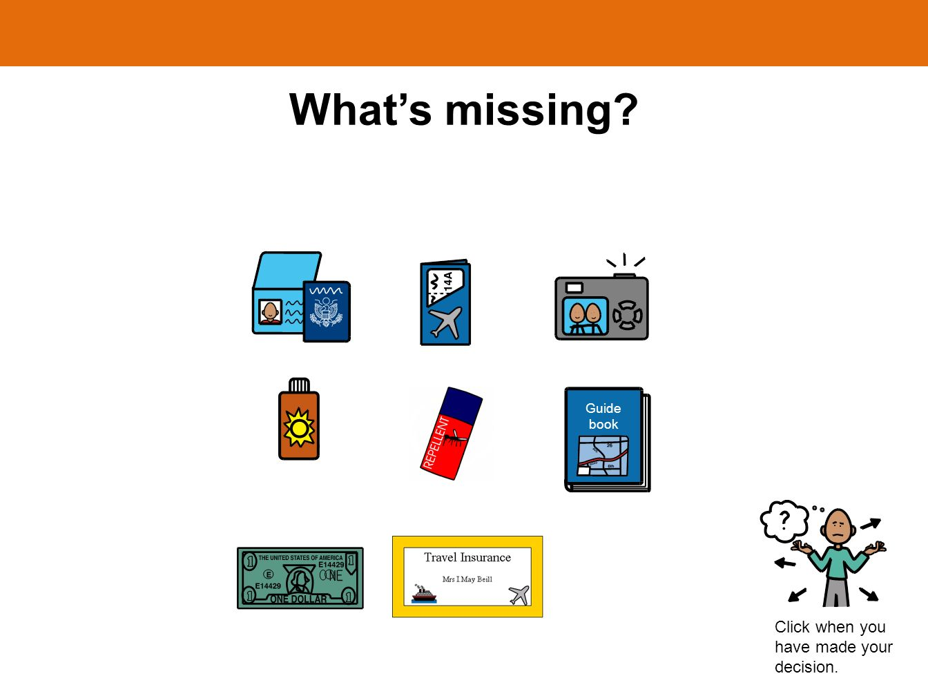 Whats missing? Click when you have made your decision. Guide book