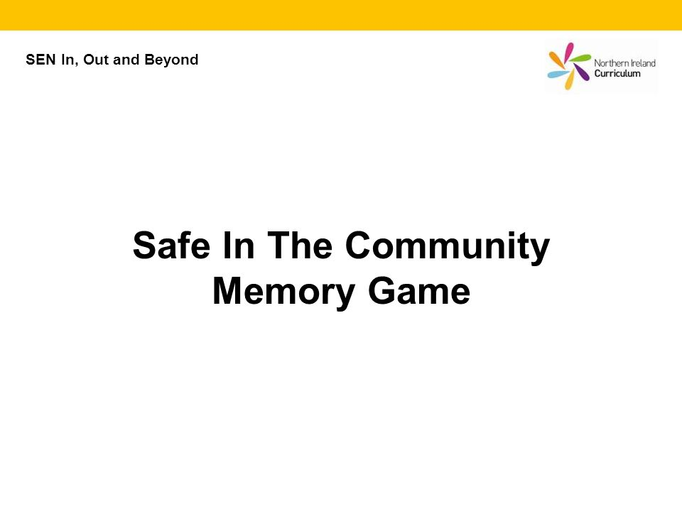 SEN In, Out and Beyond Safe In The Community Memory Game