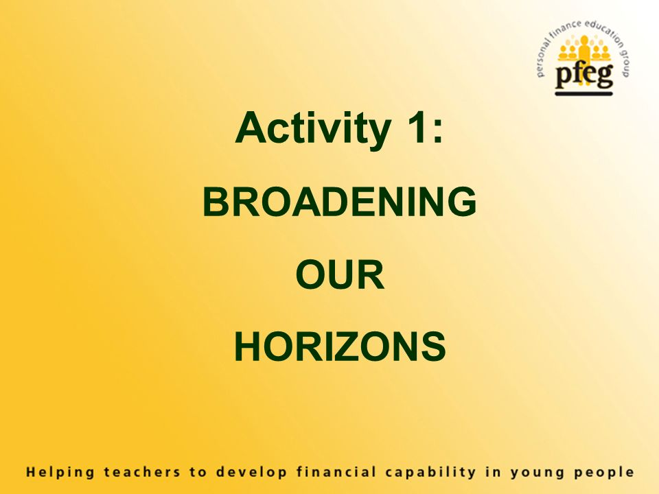 Activity 1: BROADENING OUR HORIZONS