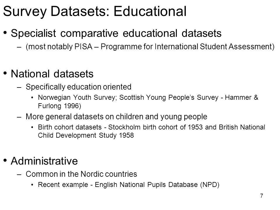 8 Survey Datasets: General Surveys Census Data – Related products e.g.