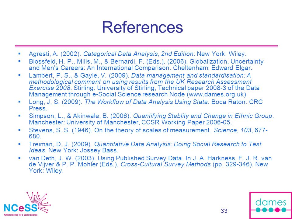 33 References Agresti, A. (2002). Categorical Data Analysis, 2nd Edition.