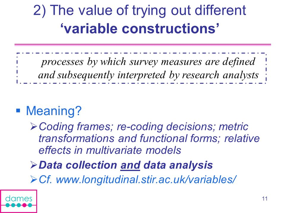 11 2) The value of trying out different variable constructions Meaning.