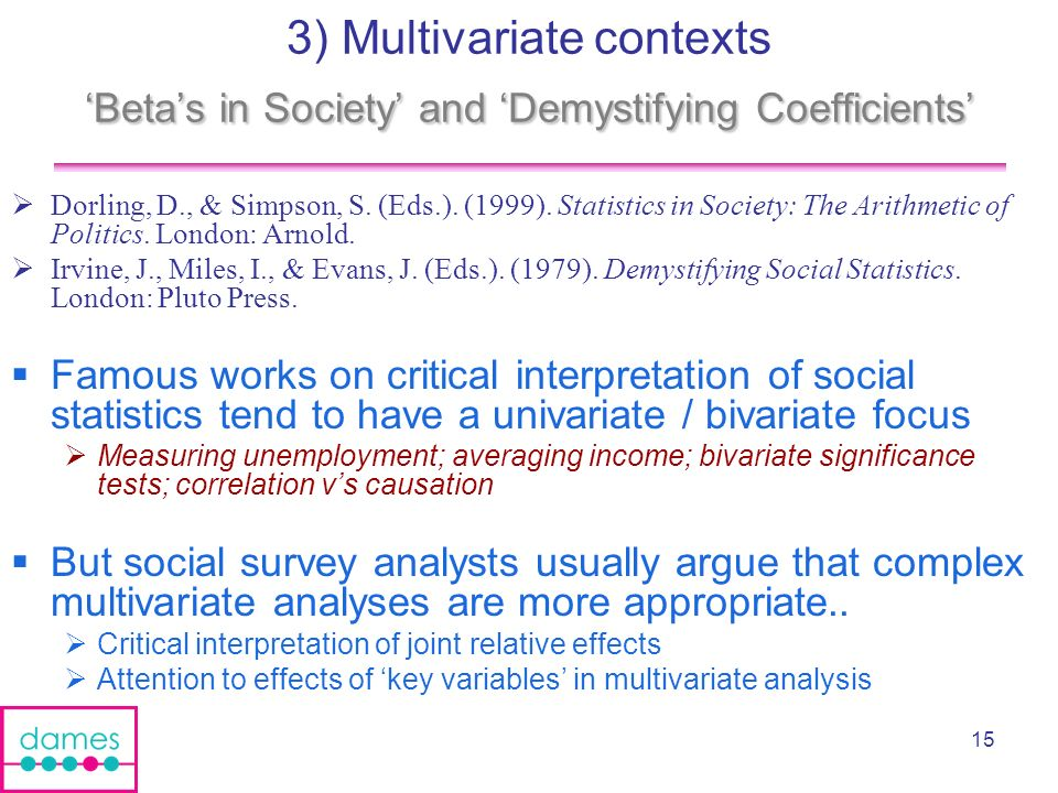 15 Betas in Society and Demystifying Coefficients 3) Multivariate contexts Betas in Society and Demystifying Coefficients Dorling, D., & Simpson, S.