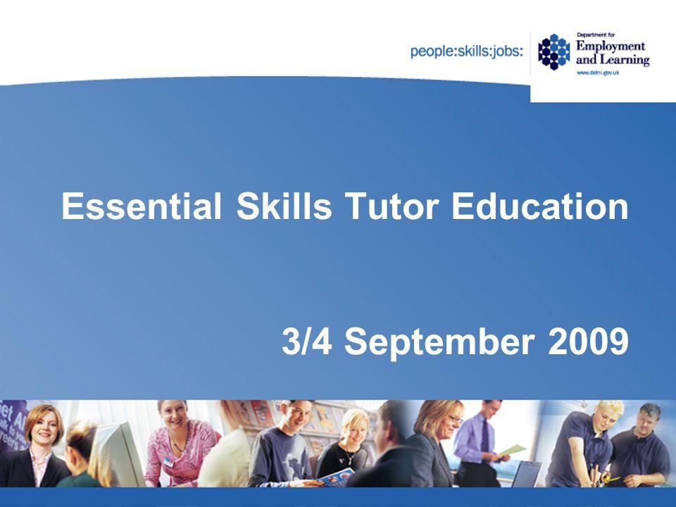 Essential Skills Tutor Education 3/4 September 2009