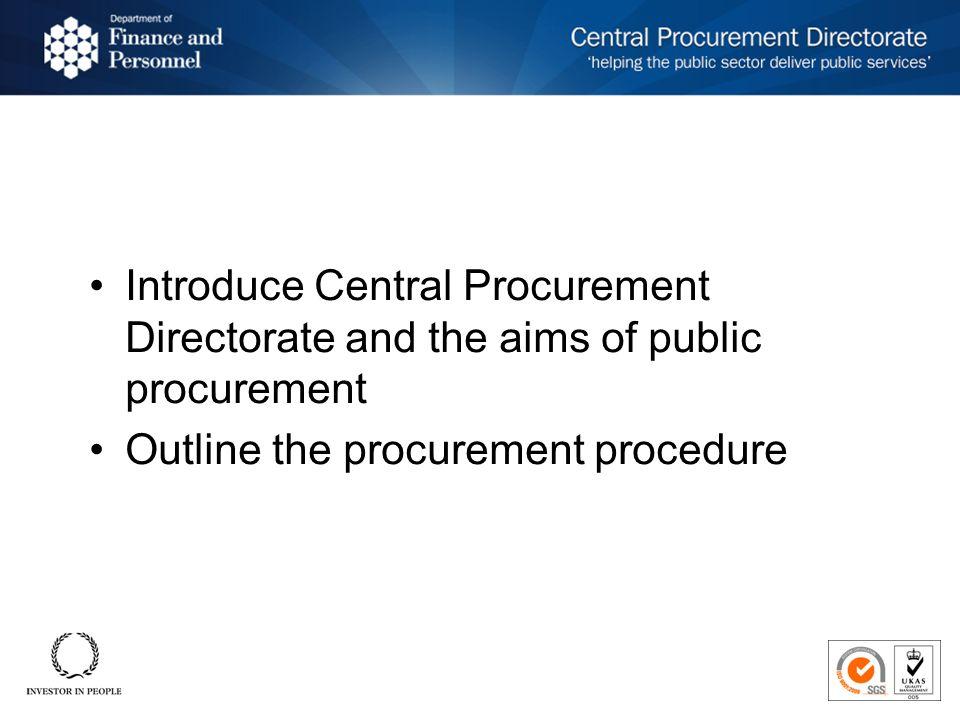 Introduce Central Procurement Directorate and the aims of public procurement Outline the procurement procedure