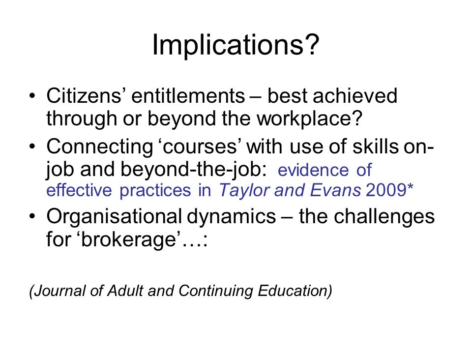 Implications. Citizens entitlements – best achieved through or beyond the workplace.