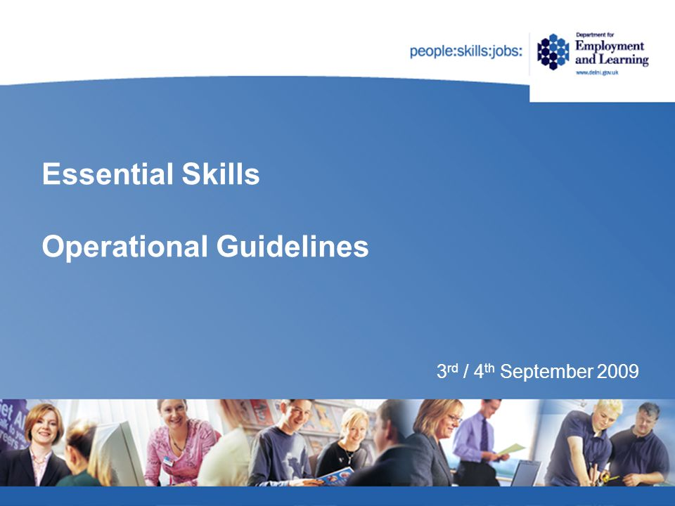 Essential Skills Operational Guidelines 3 rd / 4 th September 2009