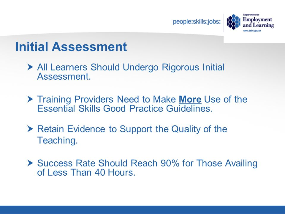 Initial Assessment Indicates Achievement of Essential Skill Qualification in Less Than 40 Hours Endorse Initial Assessment and Confirm Hours of Learning Required.