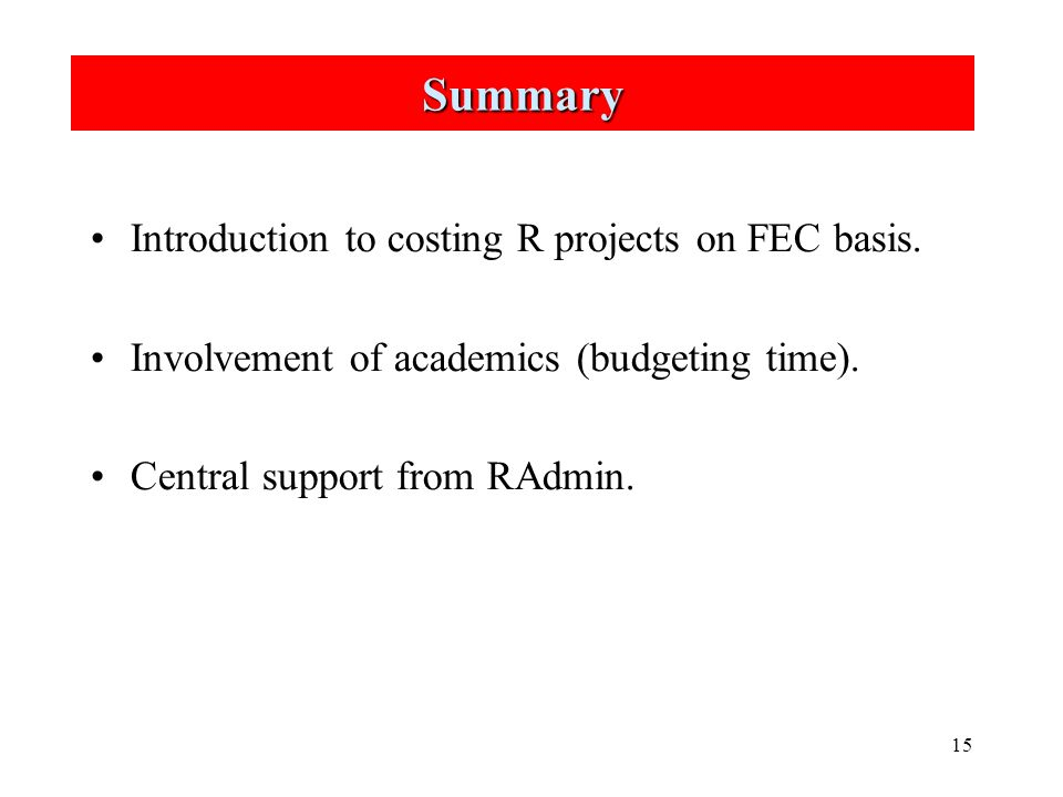 15 Summary Introduction to costing R projects on FEC basis.