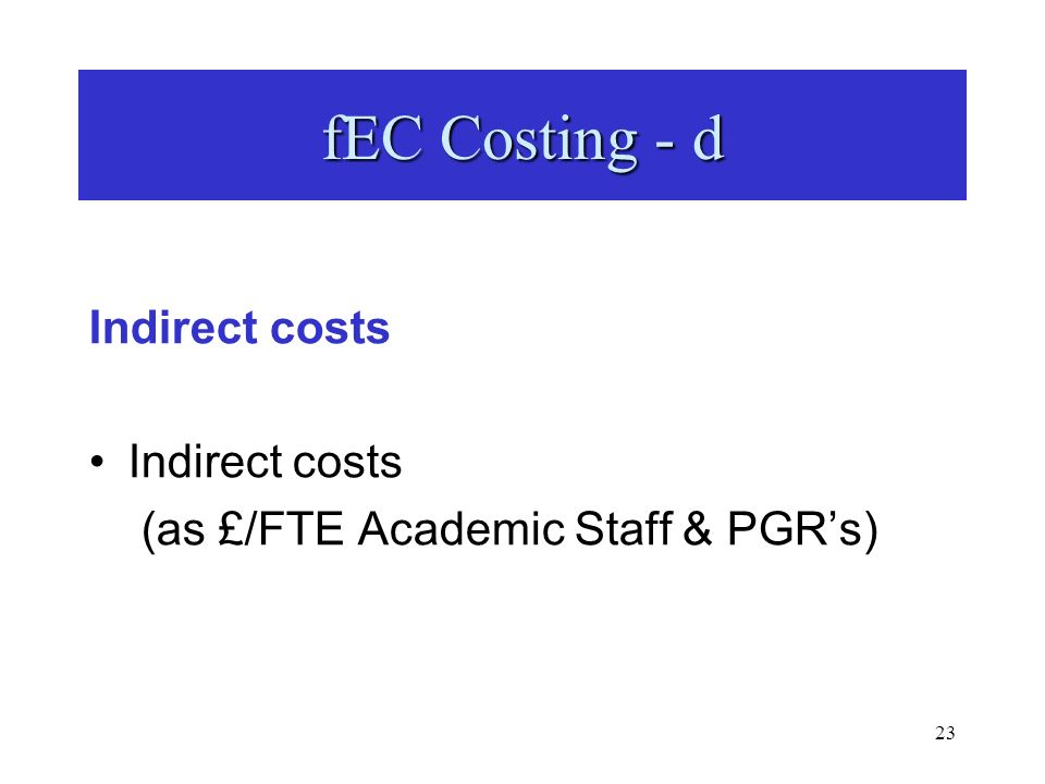 23 fEC Costing - d Indirect costs (as £/FTE Academic Staff & PGRs)
